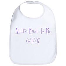 Matt's Bride-To-Be  6/1/07 Bib
