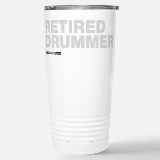Retired Drummer Stainless Steel Travel Mug