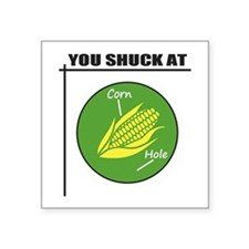 You Shuck at Corn Hole Sticker