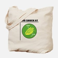 You Shuck at Corn Hole Tote Bag