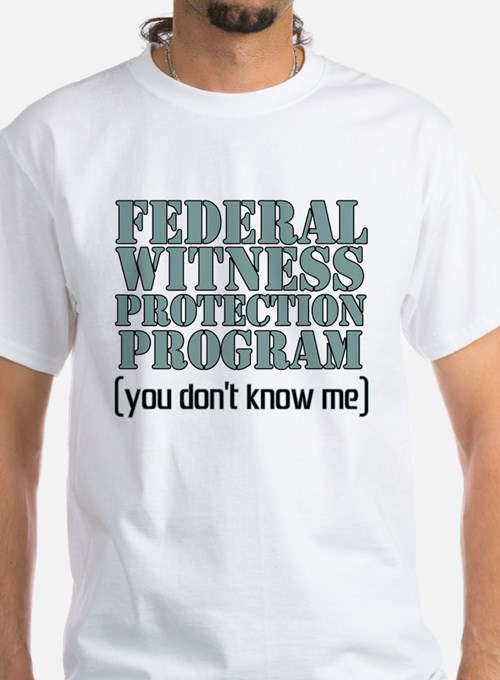 """Witness Protection"" Shirt"