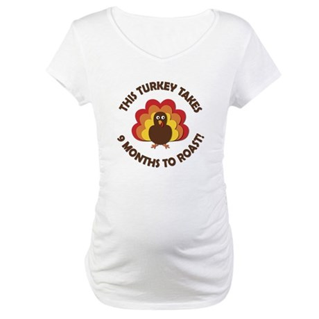 This Turkey Takes 9 Months To Roast! Maternity T-S
