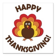 "Happy Thanksgiving! Square Car Magnet 3"" x 3"""
