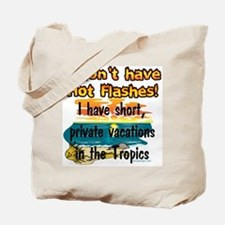 I don't have Hot Flashes! Tote Bag