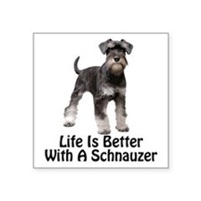 """Life is Better With A Schna Square Sticker 3"""" x 3"""""""