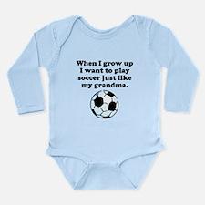 Play Soccer Like My Grandma Body Suit