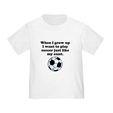 Play Soccer Like My Aunt T-Shirt