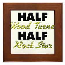 Half Wood Turner Half Rock Star Framed Tile