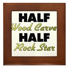 Half Wood Carver Half Rock Star Framed Tile