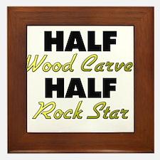 Half Wood Carver Half Rock Star Framed Tile