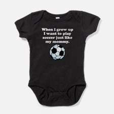 Play Soccer Like My Mommy Baby Bodysuit