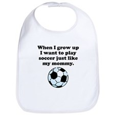 Play Soccer Like My Mommy Bib