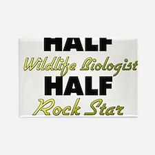 Half Wildlife Biologist Half Rock Star Magnets
