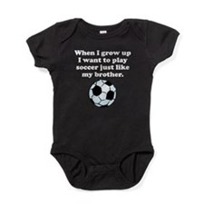 Play Soccer Like My Brother Baby Bodysuit