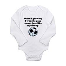 Play Soccer Like My Daddy Body Suit