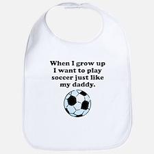 Play Soccer Like My Daddy Bib