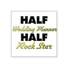 Half Wedding Planner Half Rock Star Sticker