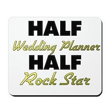 Half Wedding Planner Half Rock Star Mousepad