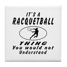 Racquetball Thing Designs Tile Coaster