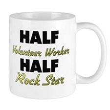 Half Volunteer Worker Half Rock Star Mugs