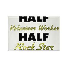 Half Volunteer Worker Half Rock Star Magnets