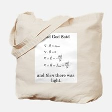 God Said Maxwell's Equations Tote Bag