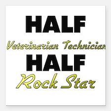 Half Veterinarian Technician Half Rock Star Square