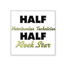 Half Veterinarian Technician Half Rock Star Sticke