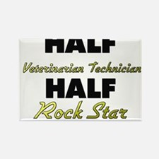 Half Veterinarian Technician Half Rock Star Magnet