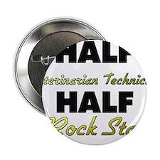 """Half Veterinarian Technician Half Rock Star 2.25"""""""