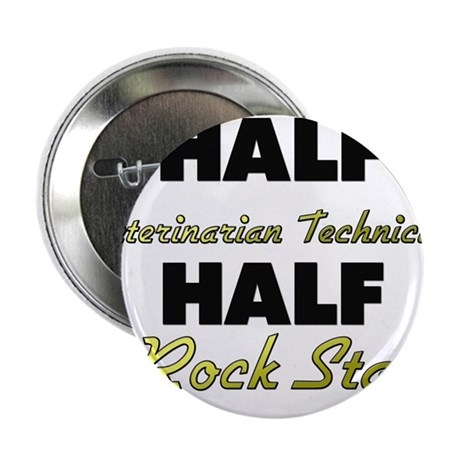 Half Veterinarian Technician Half Rock Star 2.25""