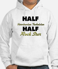 Half Veterinarian Technician Half Rock Star Hoodie