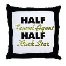Half Travel Agent Half Rock Star Throw Pillow