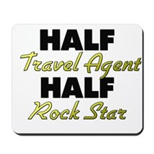 Half Travel Agent Half Rock Star Mousepad