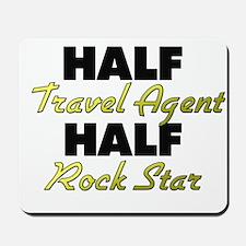 Half Travel Agent Half Rock Star Mousepad