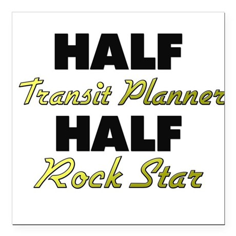 Half Transit Planner Half Rock Star Square Car Mag