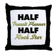 Half Transit Planner Half Rock Star Throw Pillow