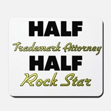 Half Trademark Attorney Half Rock Star Mousepad
