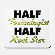 Half Toxicologist Half Rock Star Mousepad