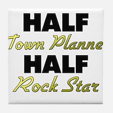 Half Town Planner Half Rock Star Tile Coaster