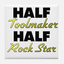 Half Toolmaker Half Rock Star Tile Coaster