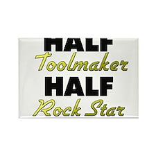 Half Toolmaker Half Rock Star Magnets