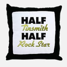Half Tinsmith Half Rock Star Throw Pillow