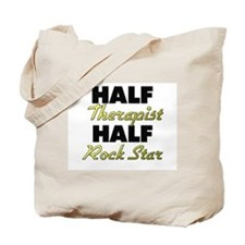 Half Therapist Half Rock Star Tote Bag