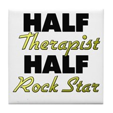 Half Therapist Half Rock Star Tile Coaster