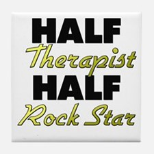 Half Therapist Half Rock Star Tile Coaster