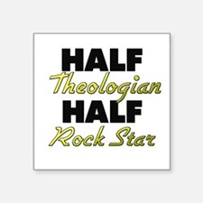Half Theologian Half Rock Star Sticker