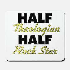 Half Theologian Half Rock Star Mousepad
