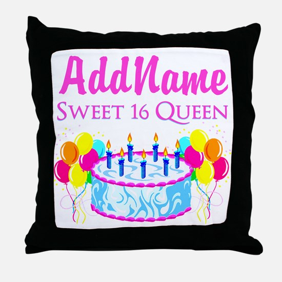 SWEET 16 QUEEN Throw Pillow