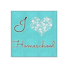 "I love homeschool Square Sticker 3"" x 3"""